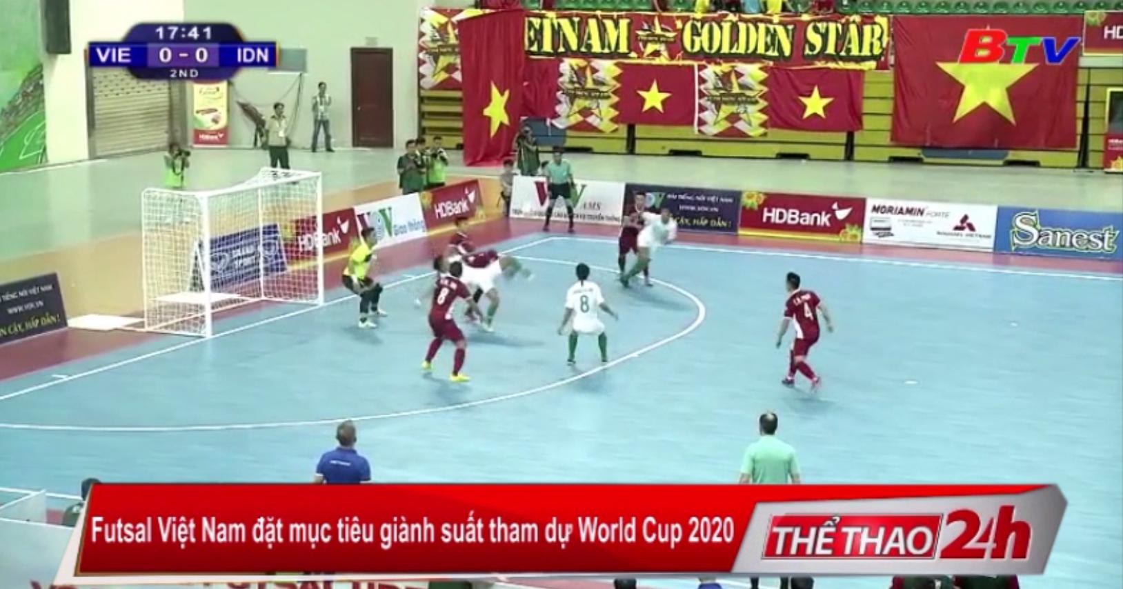 Futsal Việt Nam đặt mục tiêu giành suất tham dự World Cup 2020