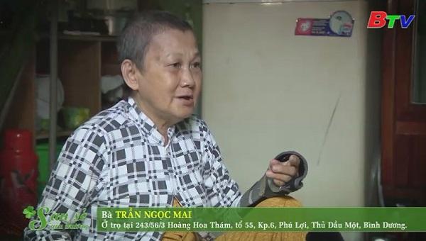 San Sẻ Yêu Thương - Hoàn cảnh bà Trần Ngọc Mai (243/56/3 Hoàng Hoa Thám, tổ 55, KP6, Phú Lợi, TP.TDM)