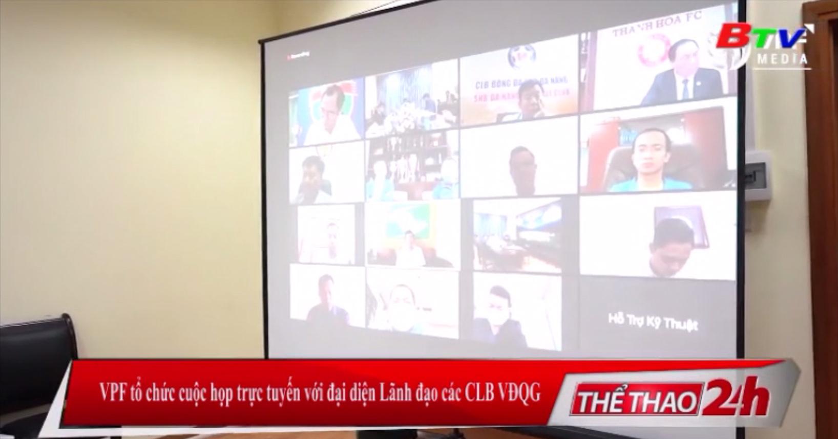 VPF tổ chức cuộc họp trực tuyến với đại diện lãnh đạo các CLB VĐQG