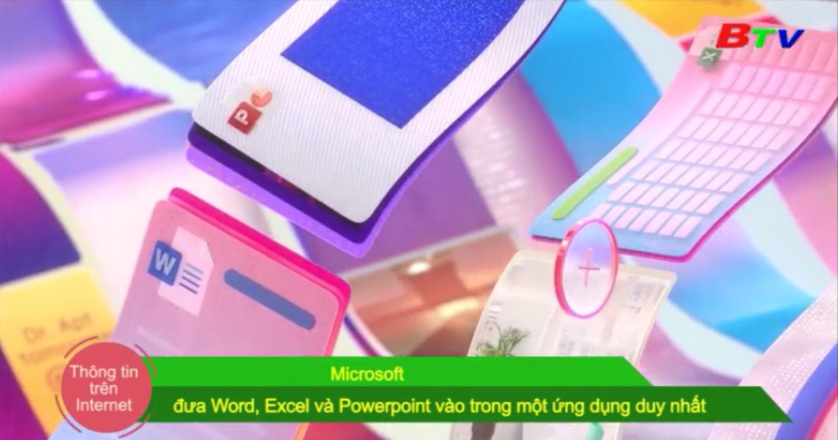 Microsoft đưa Word, Excel và Powerpoint vào trong một ứng dụng duy nhất