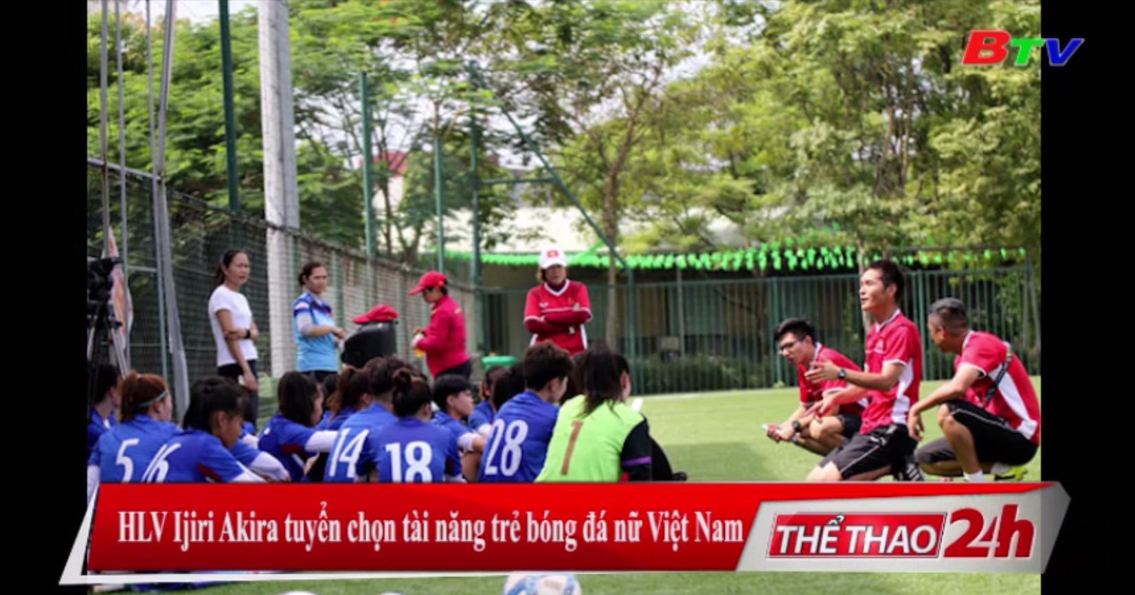 HLV Ijiri Akira tuyển chọn tài năng trẻ bóng đá nữ Việt Nam