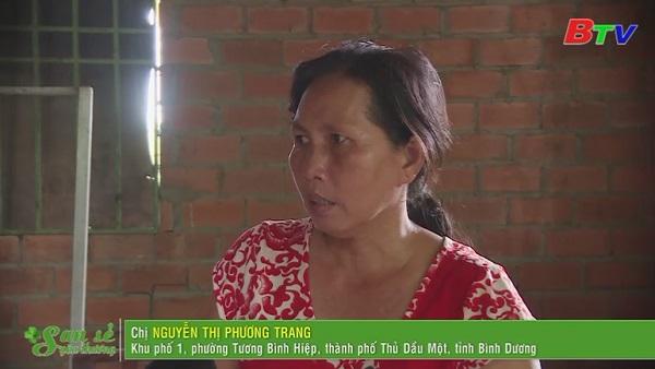 San Sẻ Yêu Thương - Hoàn cảnh chị Nguyễn Thị Phương Trang (KP1, P.Tương Bình Hiệp, TP.TDM)