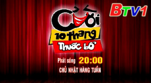 Phim Cười 10 Thang Thuốc Bổ (20h BTV1 các ngày chủ nhật, từ 8/1)
