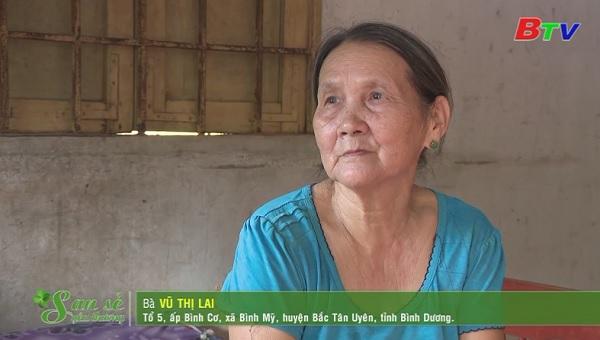 San Sẻ Yêu Thương - Hoàn cảnh bà Vũ Thị Lai (Tổ 5, ấp Bình Cơ, xã Bình Mỹ, Bắc Tân Uyên)