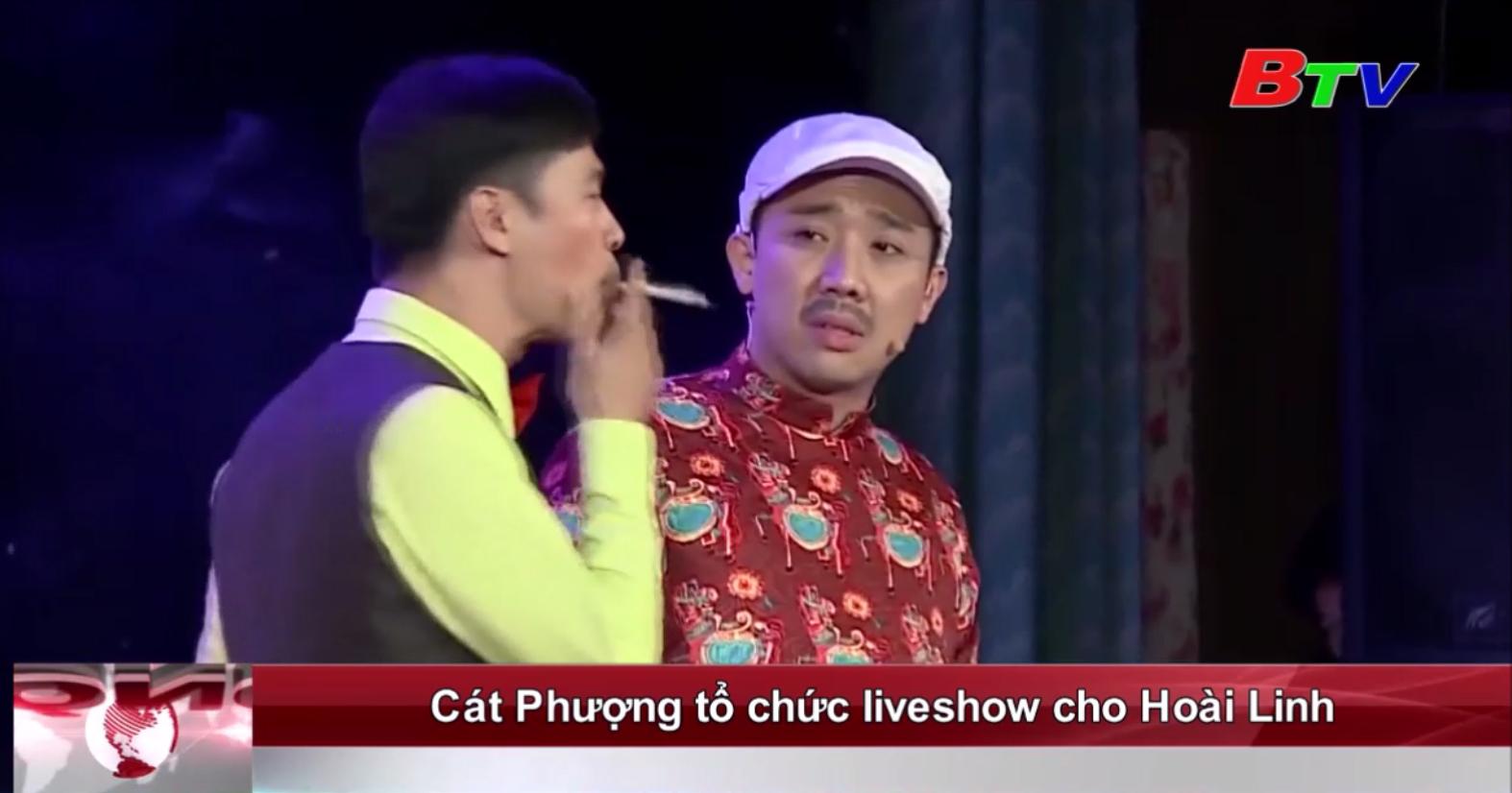 Cát Phượng tổ chức liveshow cho Hoài Linh