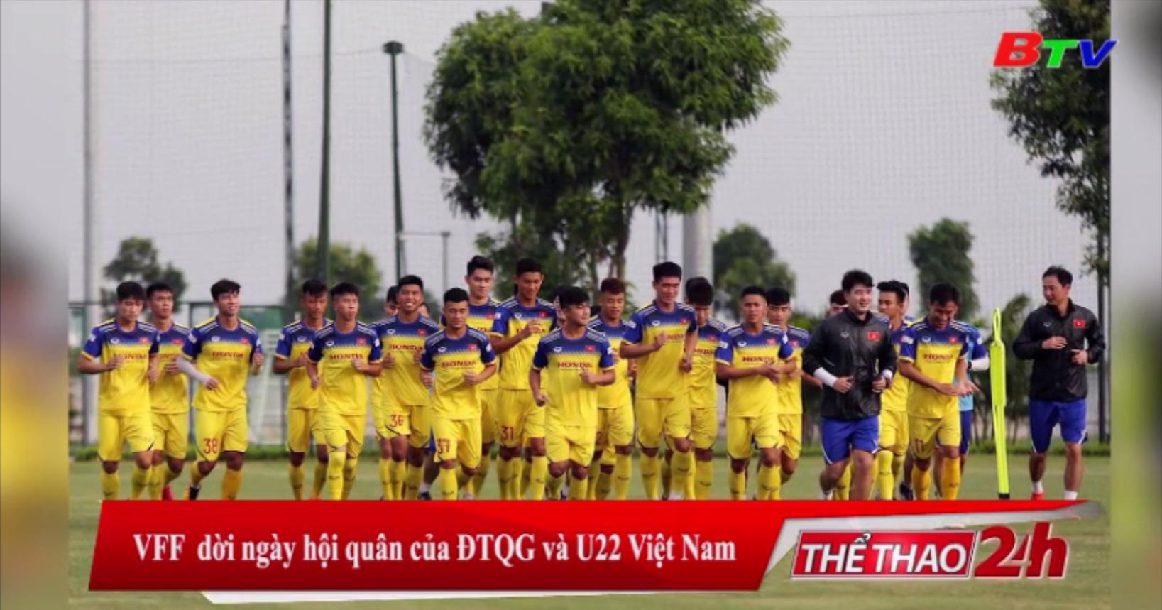 VFF dời ngày hội quân của ĐTQG và U22 Việt Nam