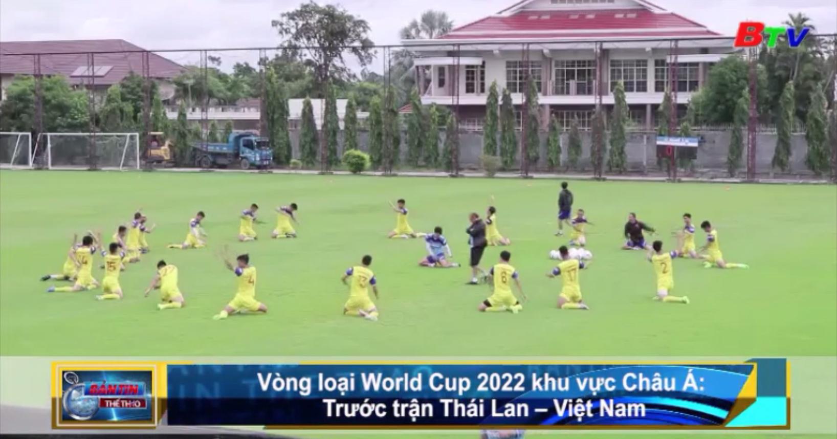 Trước trận Thái Lan - Việt Nam (Vòng loại World Cup 2022 khu vực Châu Á)