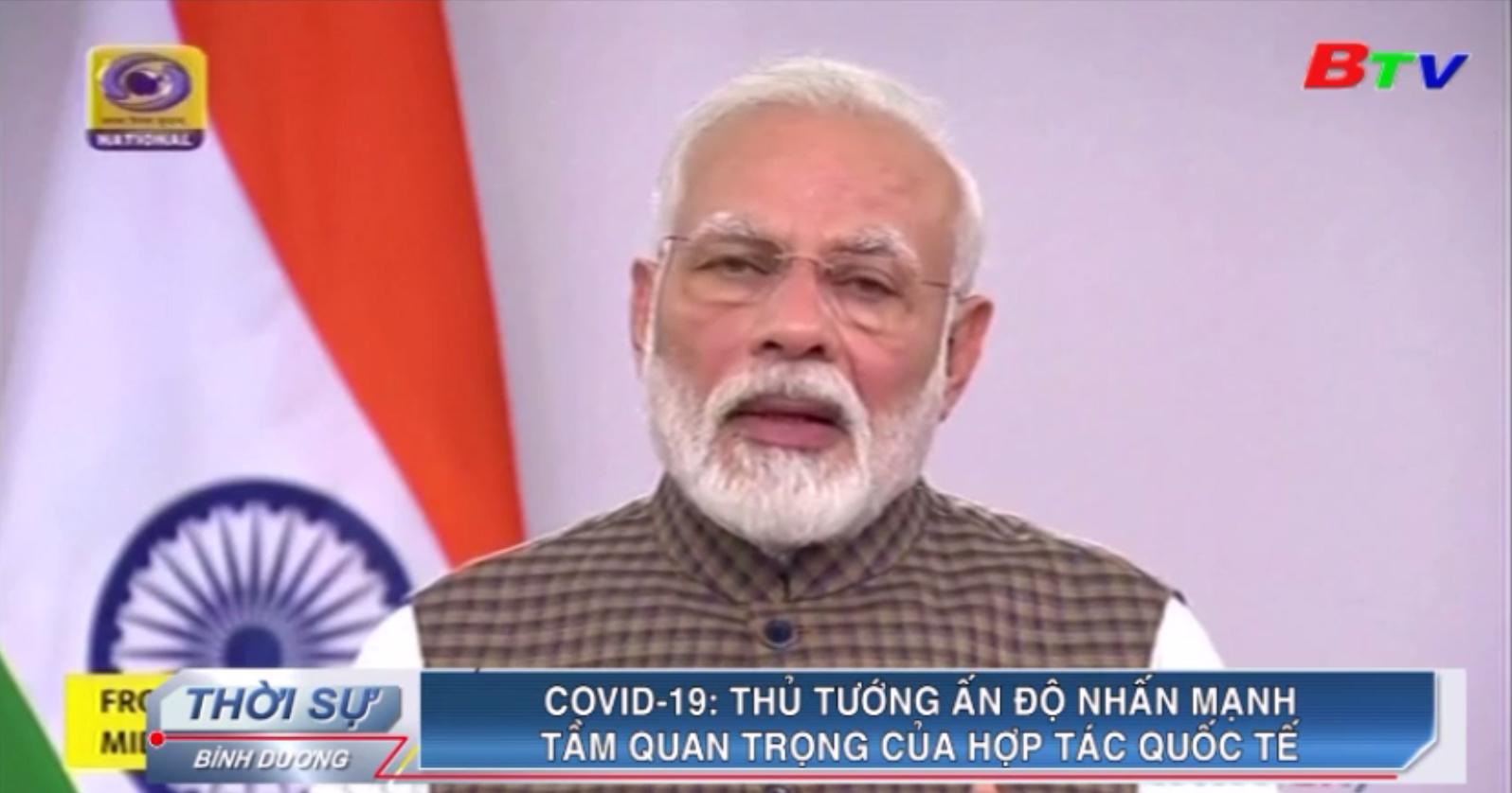 Covid-19 – Thủ tướng Ấn Độ nhấn mạnh tầm quan trọng của hợp tác quốc tế