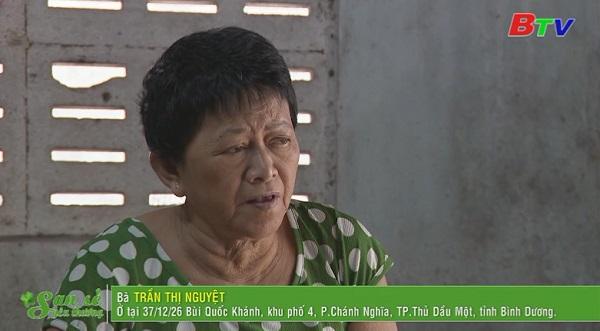 San Sẻ Yêu Thương - Hoàn cảnh bà Trần Thị Nguyệt (37/12/26 Bùi Quốc Khánh, KP4, Chánh Nghĩa, TP.TDM)