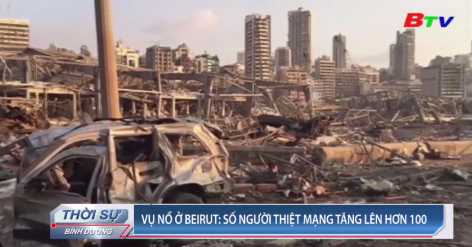 Vụ nổ ở Beirut - Số người thiệt mạng tăng lên hơn 100