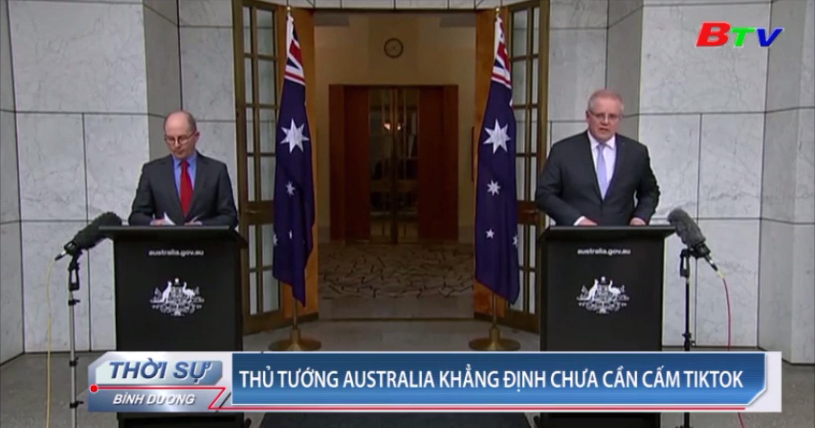Thủ tướng Australia khẳng định chưa cần cấm TikTok