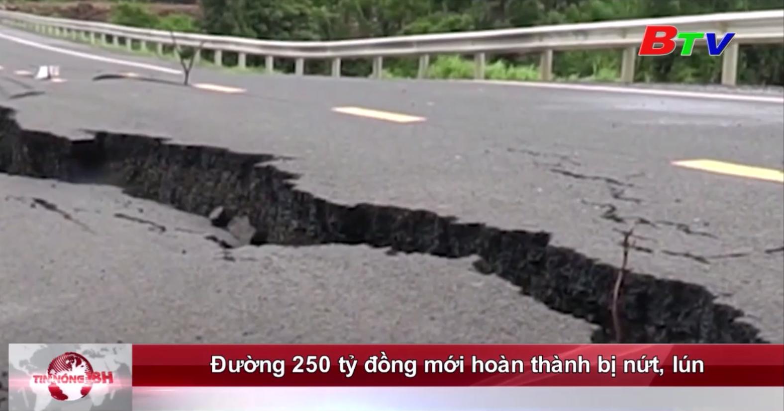 Đường 250 tỷ đồng mới hoàn thành bị nứt, lún
