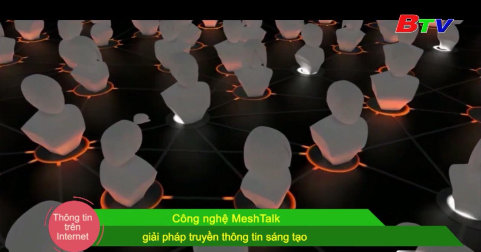 Công nghệ MeshTalk - Giải pháp truyền thông tin sáng tạo