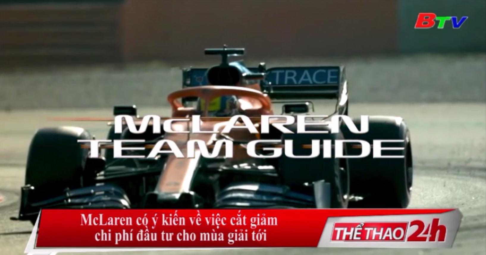 McLaren có ý kiến về việc cắt giảm chi phí đầu tư cho mùa giải tới