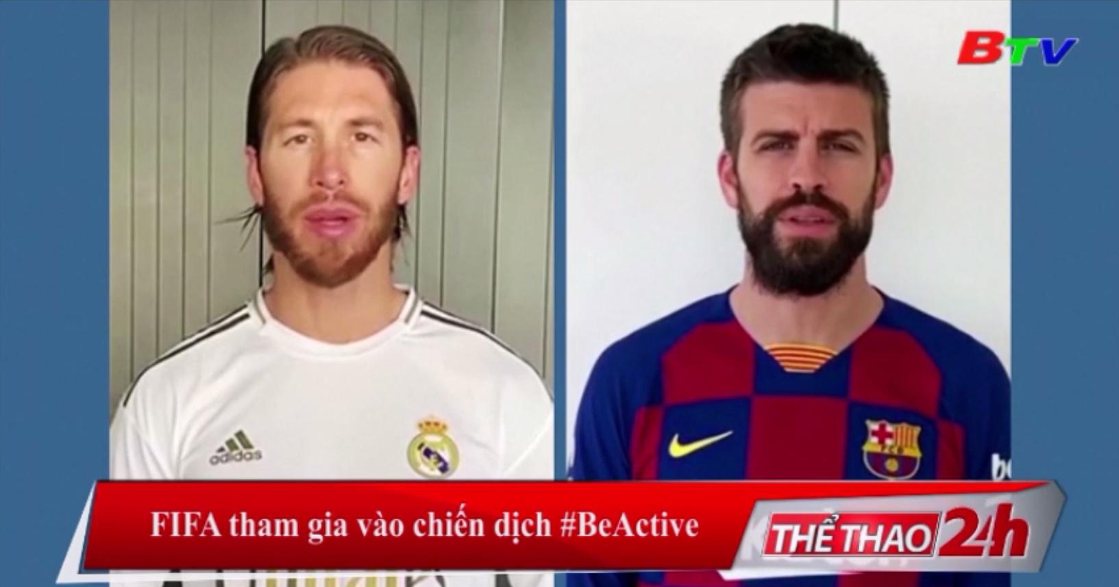 FIFA tham gia vào chiến dịch #BeActive
