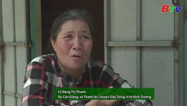 San Sẻ Yêu Thương - Hoàn cảnh cô Đặng Thị Thanh (Ấp Cần Giăng, xã Thanh An, huyện Dầu Tiếng, Bình Dương)