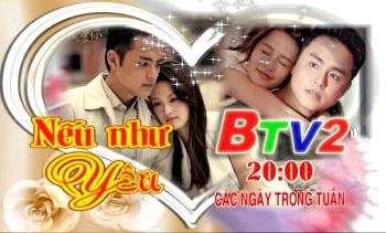 Phim Nếu Như Yêu (20h BTV2 các ngày trong tuần, từ 19/11)