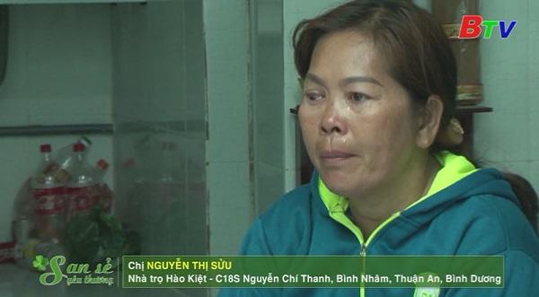 San Sẻ Yêu Thương - Hoàn cảnh chị Nguyễn Thị Sửu (Bình Nhâm, Thuận An, Bình Dương)
