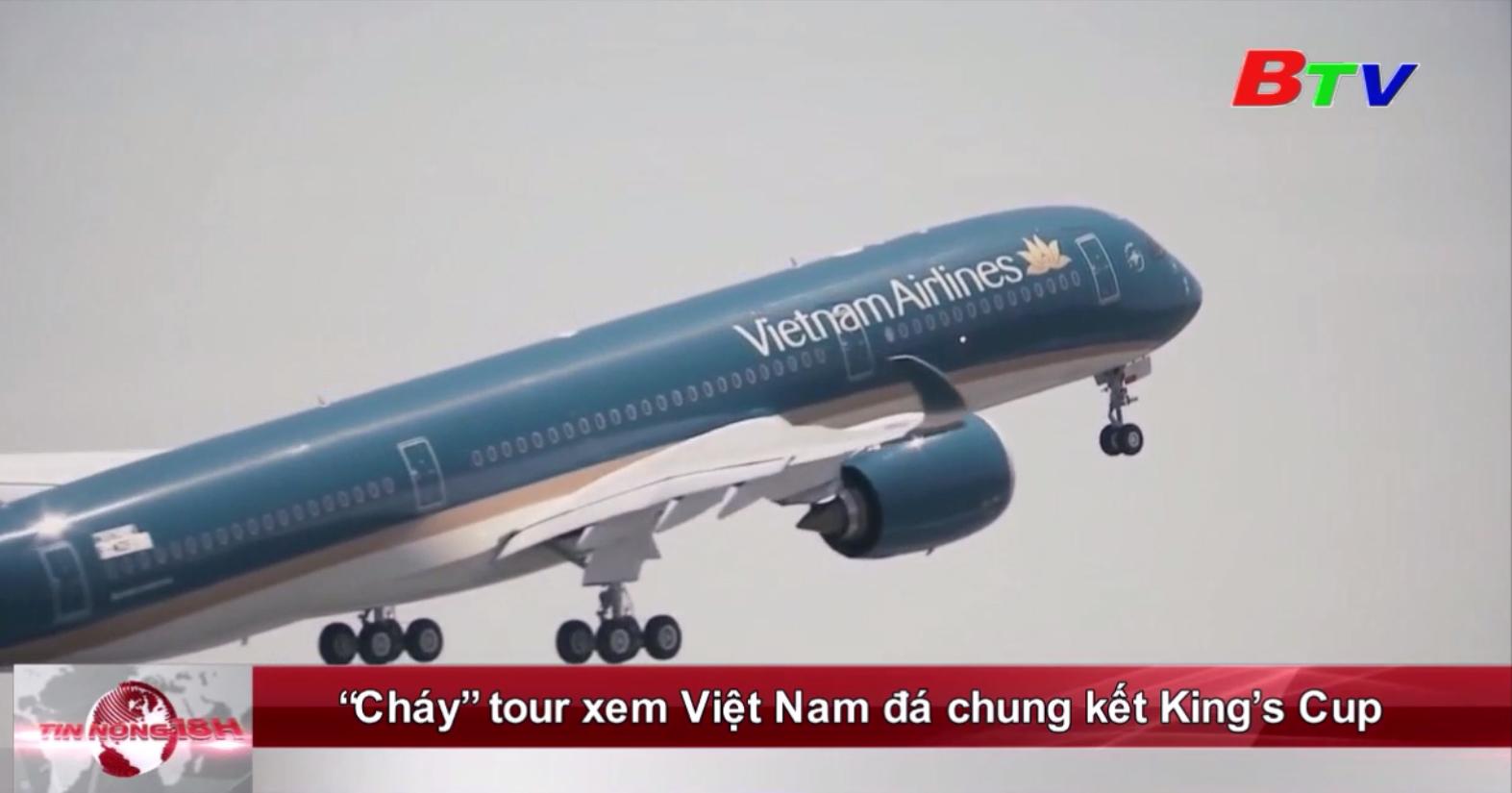 """""""Cháy"""" tour xem Việt Nam đá chung kết King's Cup"""