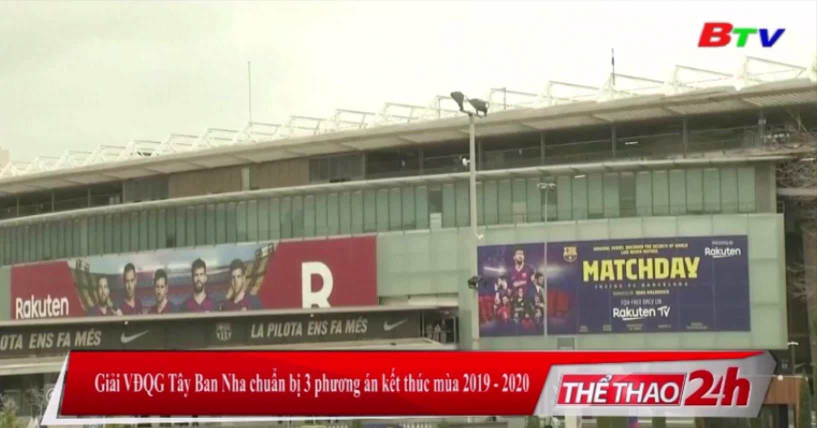 Giải VĐQG Tây Ban Nha chuẩn bị 3 phương án kết thúc mùa 2019-2020