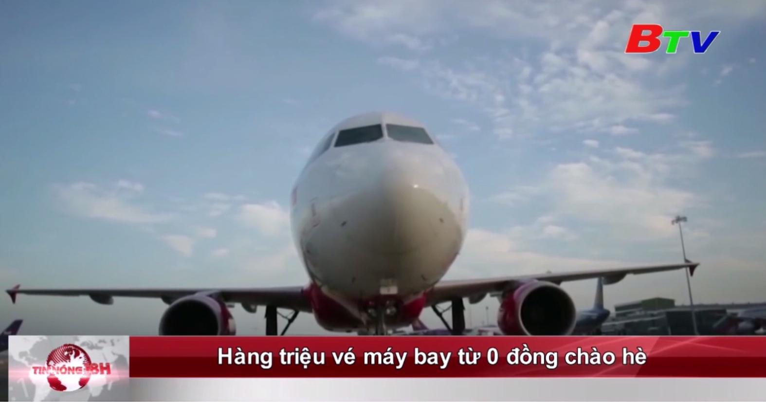 Hàng triệu vé máy bay từ 0 đồng chào hè