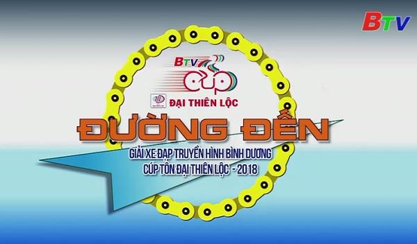 Đường đến Giải đua xe đạp THBD Cúp Tôn Đại Thiên Lộc 2018 (Ngày 6/7/2018)