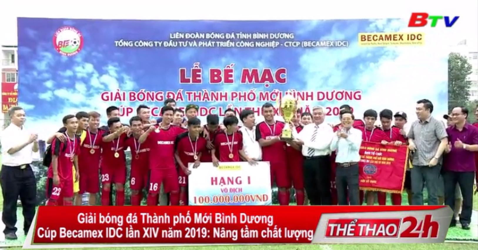 Giải bóng đá thành phố mới Bình Dương cúp Becamex IDC năm 2019 - Nâng tầm chất lượng