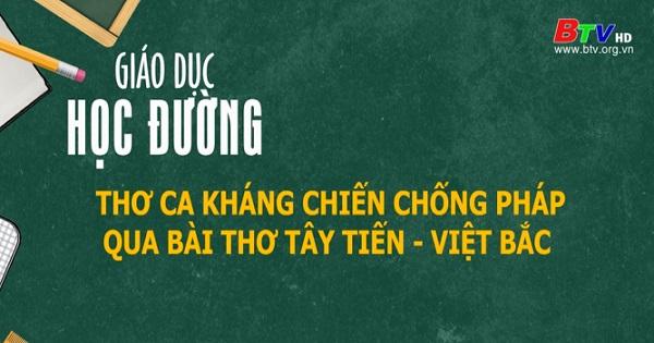 Thơ ca kháng chiến chống Pháp qua bài thơ Tây Tiến - Việt Bắc