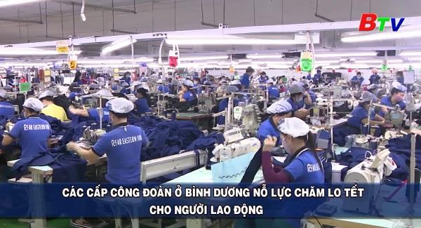 Các cấp công đoàn ở Bình Dương nỗ lực chăm lo tết cho người lao động
