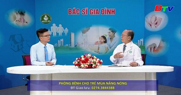 Phòng bệnh cho trẻ mùa nắng nóng (PLTTBSGĐ ngày 11/04/2019)