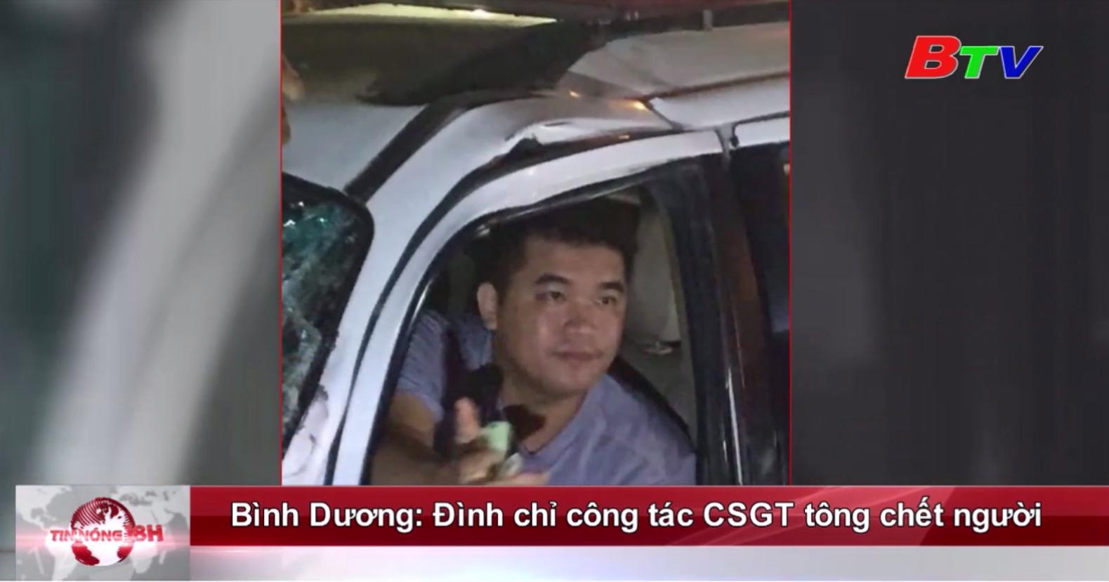 Bình Dương: Đình chỉ công tác CSGT tông chết người