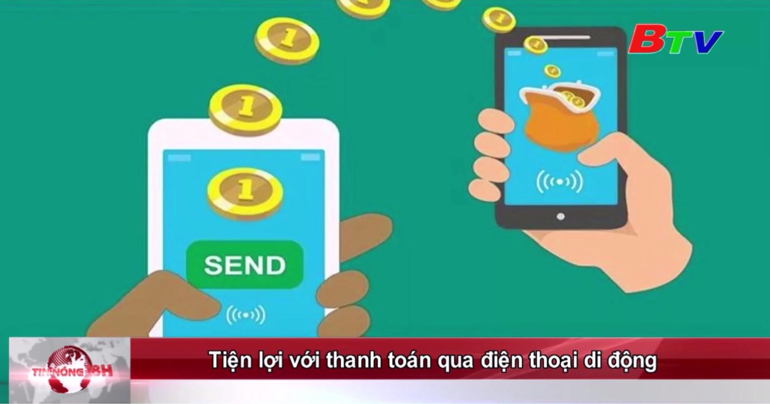 Tiện lợi với thanh toán qua điện thoại di động