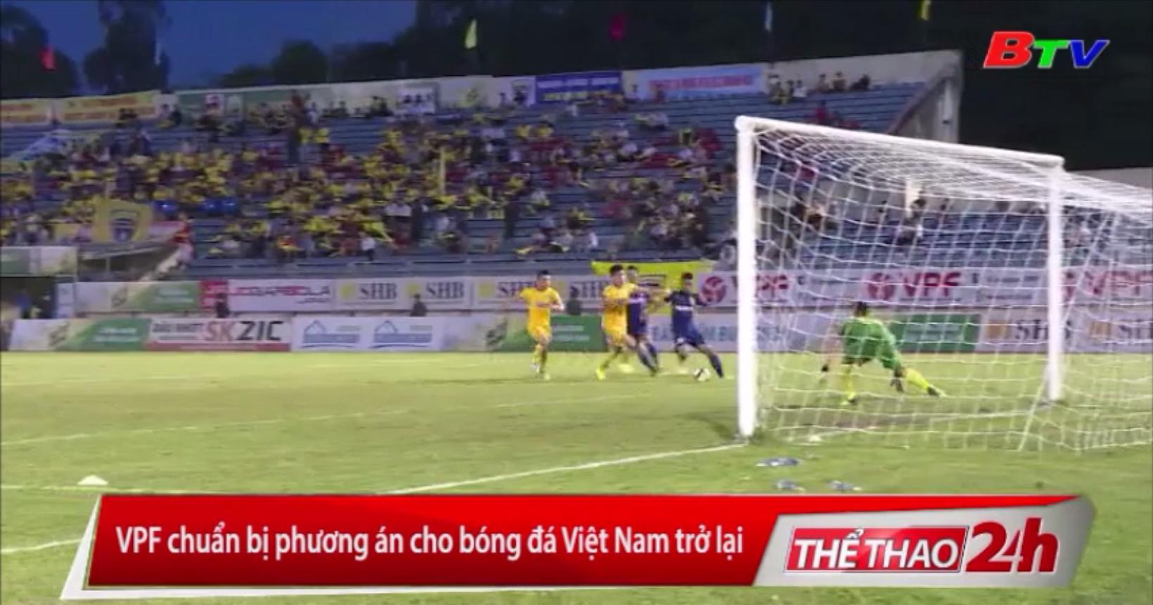 VPF chuẩn bị phương án cho bóng đá Việt Nam trở lại