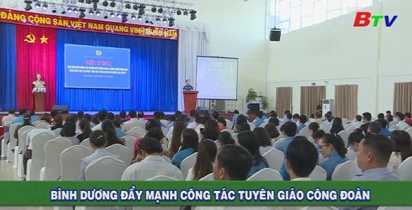 Bình Dương đẩy mạnh công tác tuyên giáo công đoàn