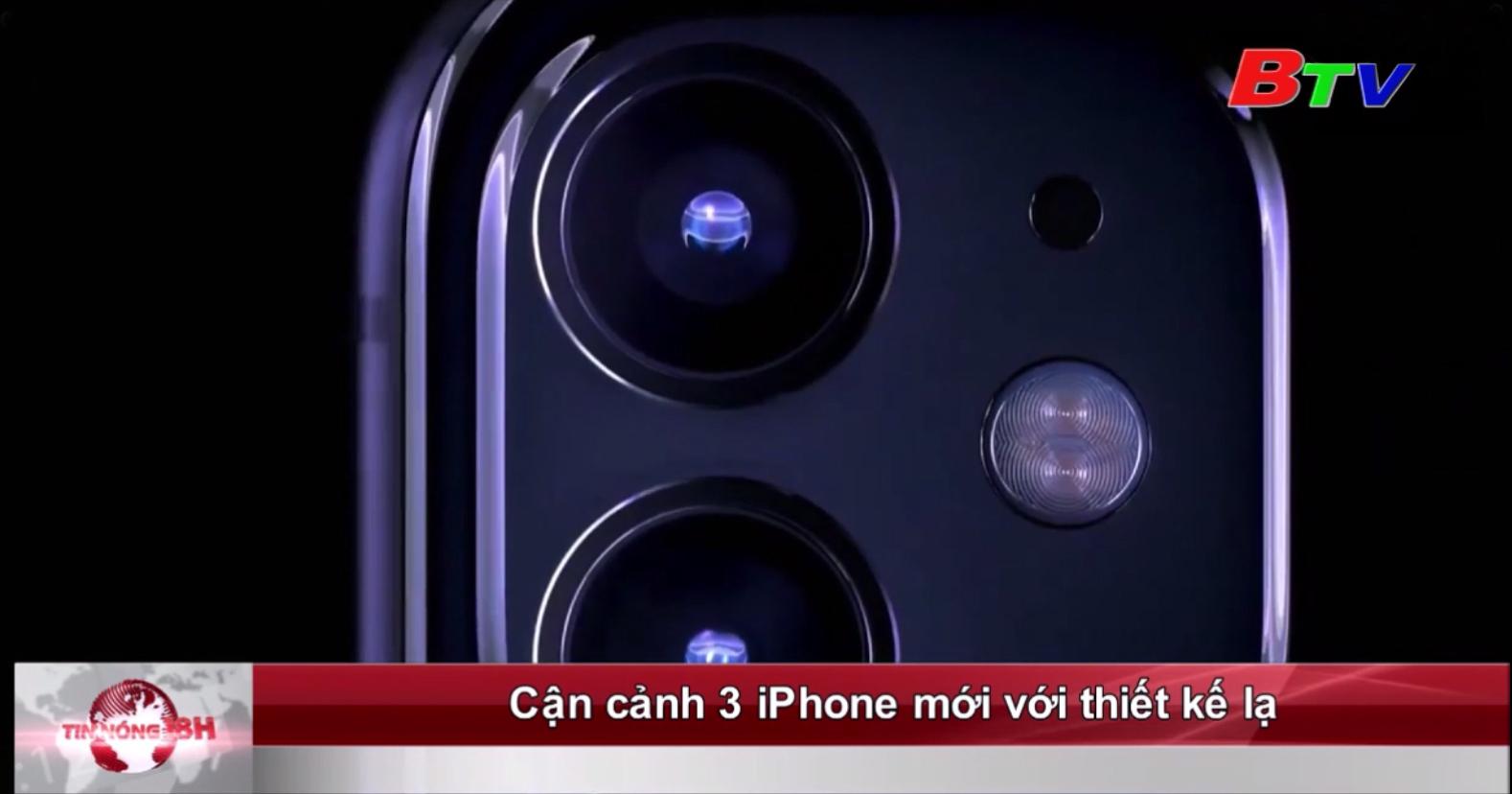 Cận cảnh 3 iPhone mới với thiết kế lạ