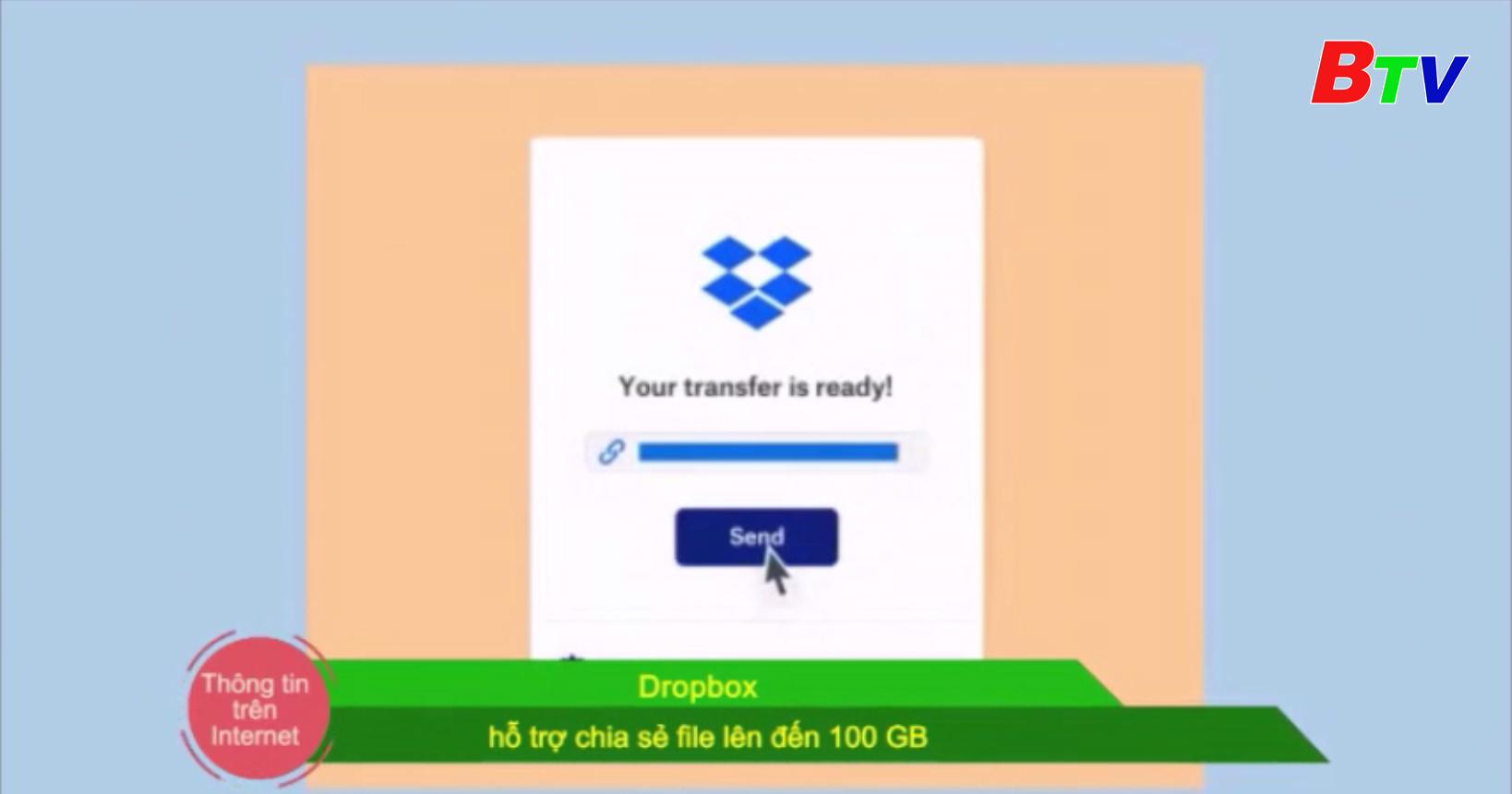 Dropbox hỗ trợ chia sẻ file lên đến 100 GB