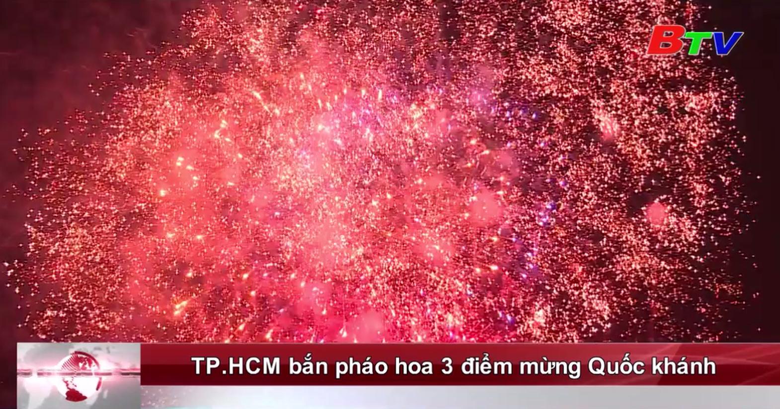 TP.HCM bắn pháo hoa 3 điểm mừng Quốc khánh