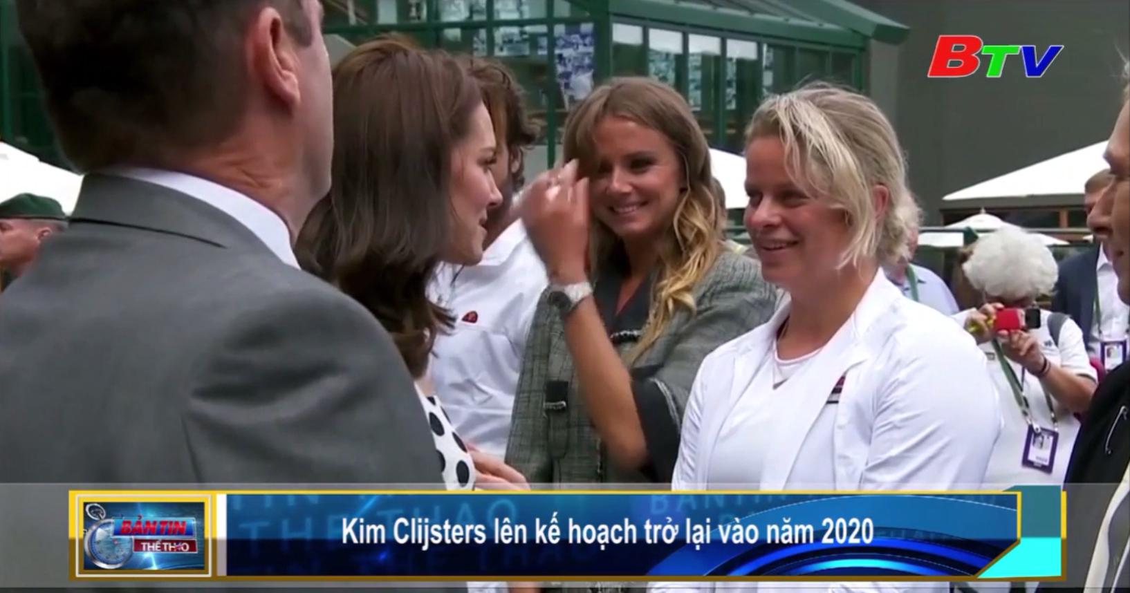 Kim Clijsters lên kế hoạch trở lại vào năm 2020