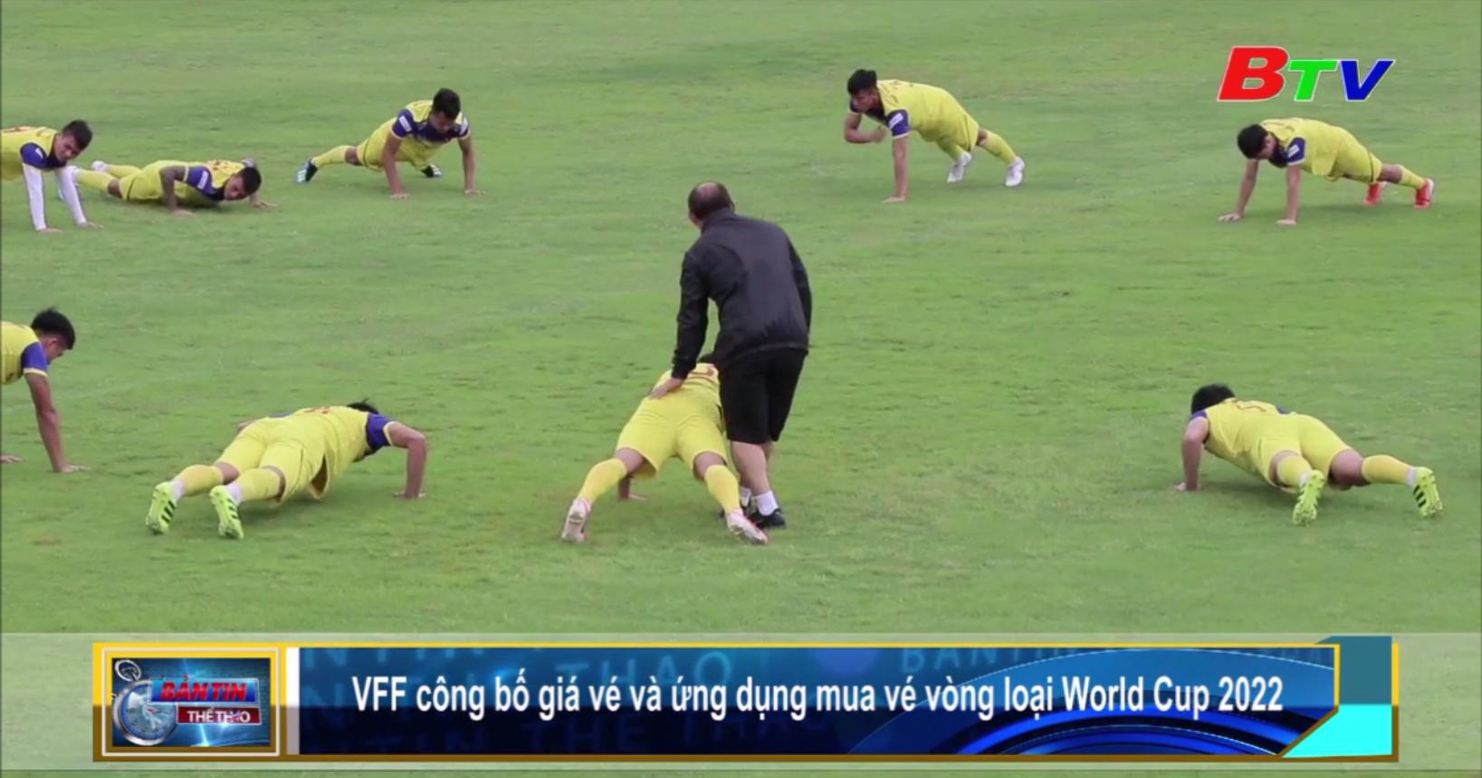 VFF công bố giá vé và ứng dụng mua vé vòng loại World Cup 2022