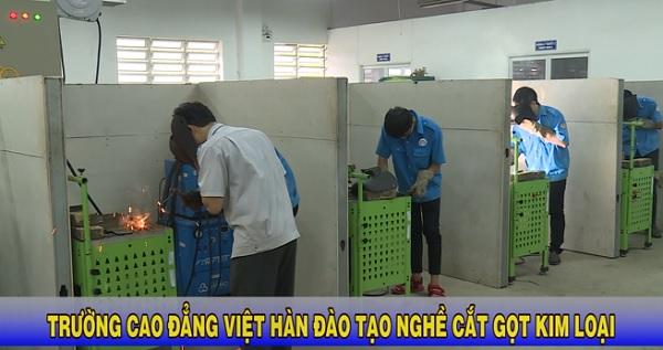 Trường Cao đẳng Việt Hàn đào tạo nghề cắt gọt kim loại