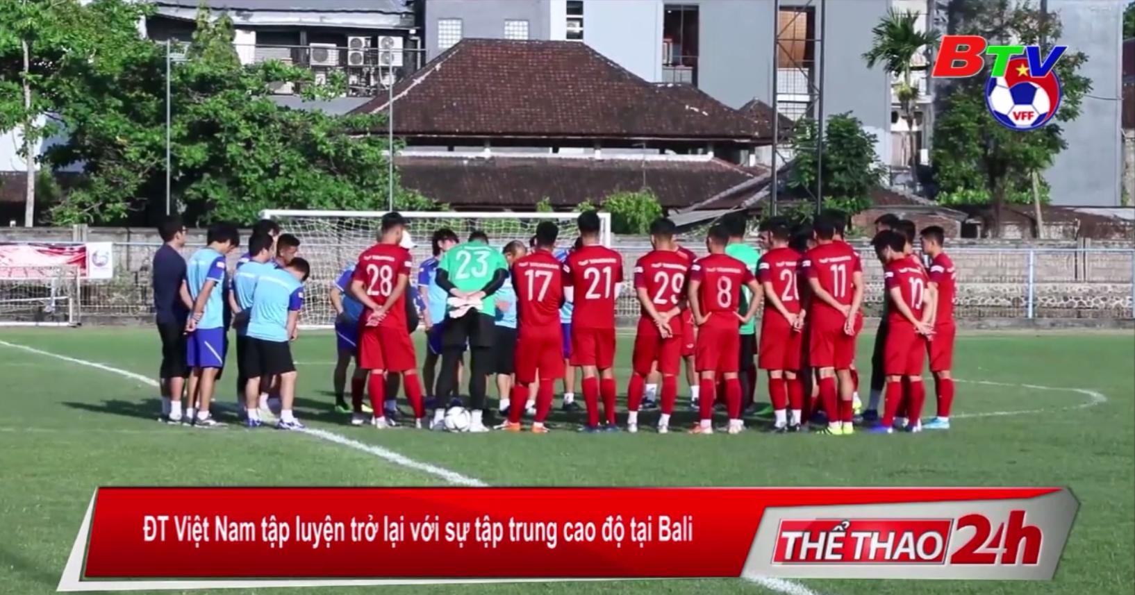 ĐT Việt Nam tập luyện trở lại với sự tập trung cao độ tại Bali
