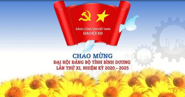 Chào mừng Đại hội Đảng bộ tỉnh Bình Dương lần XI, nhiệm kỳ 2020-2025