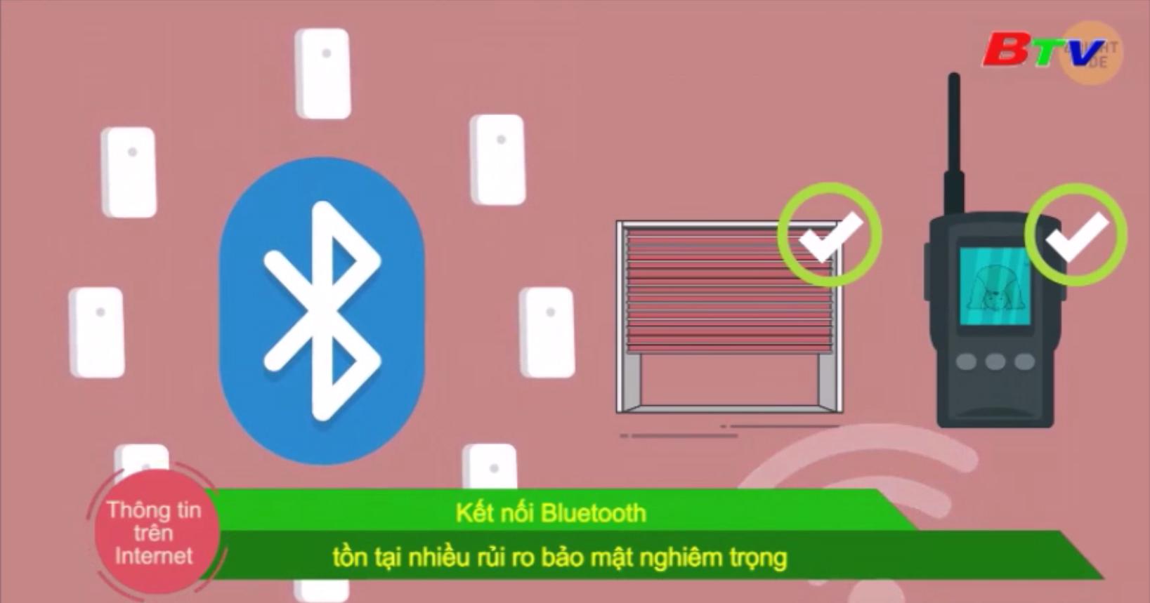 Kết nối Bluetooth tồn tại nhiều rủi ro bảo mật nghiêm trọng