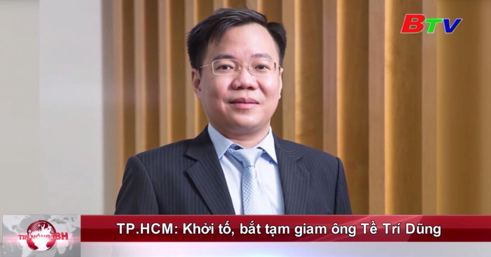 TP.HCM: Khởi tố, bắt tạm giam ông Tề Trí Dũng