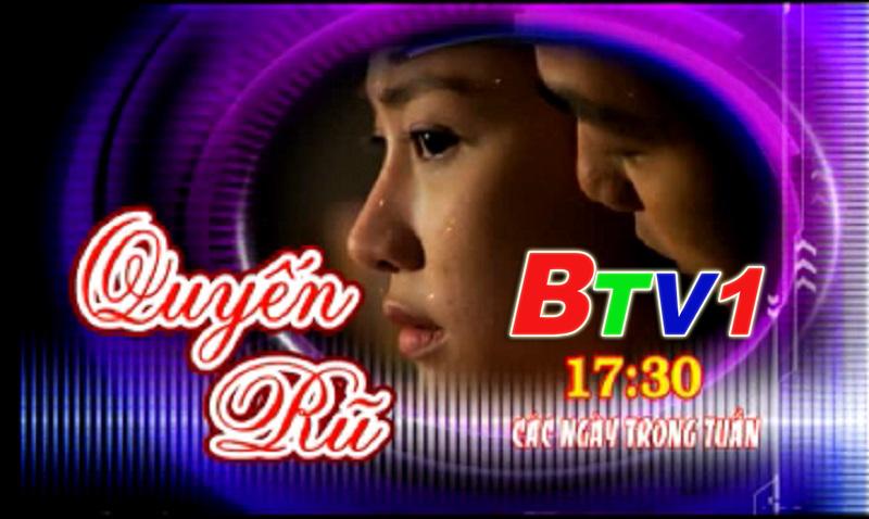 Phim Quyến Rũ (17h30 BTV1 ngày 12/11)