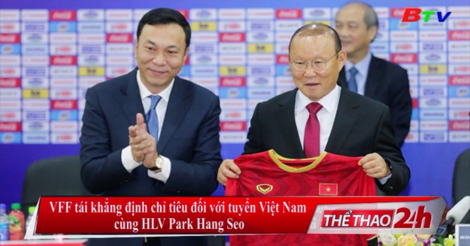 VFF tái khẳng định chỉ tiêu đối với tuyển Việt Nam cùng HLV Park Hang-seo