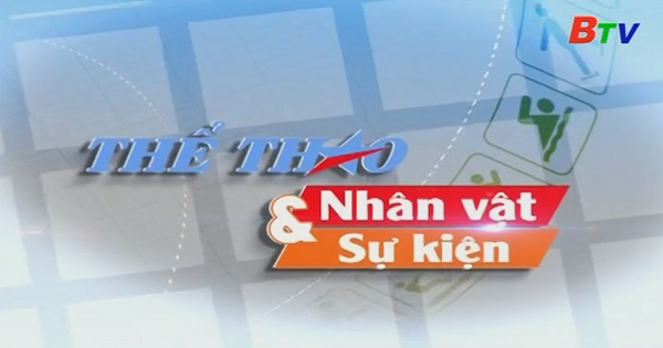 Thể Thao Nhân vật và sự kiện (Ngày 16/9/2019)