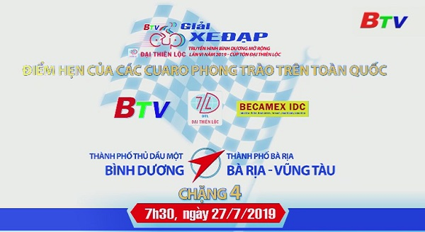 CHẶNG 4 - Giải Xe đạp Truyền hình Bình Dương mở rộng lần thứ VI năm 2019 - Cúp Tôn Đại Thiên Lộc