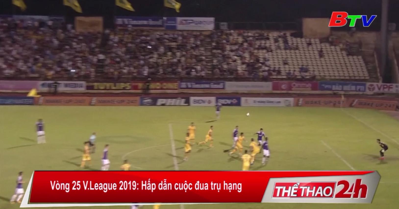 Vòng 25 V-League 2019 – Hấp dẫn cuộc đua trụ hạng