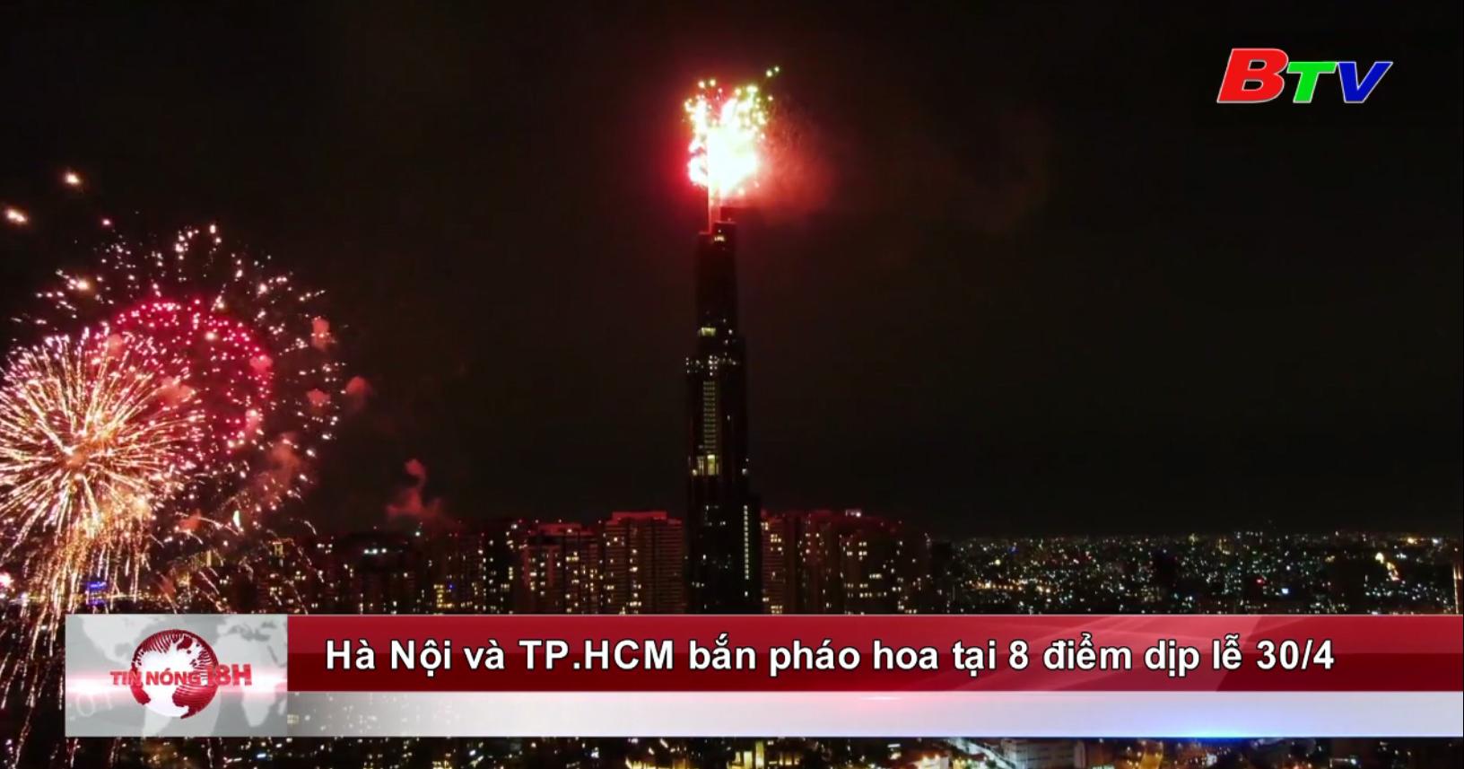Hà Nội và TP.HCM bắn pháo hoa tại 8 điểm dịp lễ 30/4
